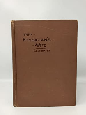 THE PHYSICIAN'S WIFE AND THE THINGS THAT PERTAIN TO HER LIFE (Original 1894)