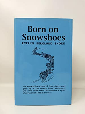 Born on Snowshoes, Shore, Evelyn B.
