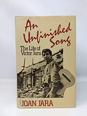 AN UNFINISHED SONG : THE LIFE OF VICTOR JARA