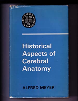 HISTORICAL ASPECTS OF CEREBRAL ANATOMY: Meyer, Alfred