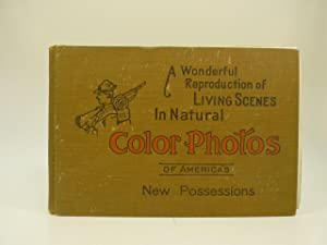 NEELY'S COLOR PHOTOS OF AMERICA'S NEW POSSESSIONS : WONDERFUL REPRODUCTIONS OF LIVING ...