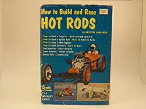 HOW TO BUILD AND RACE HOT RODS: Borgeson, Griffith