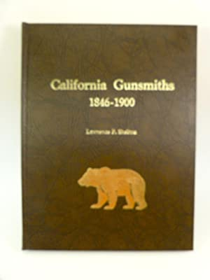 CALIFORNIA GUNSMITHS 1846-1900: Shelton, Lawrence
