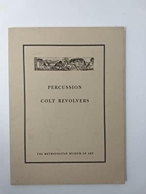 CATALOGUE OF A LOAN EXHIBITION OF PERCUSSION COLT REVOLVERS AND CONVERSIONS 1836-1873: Parsons, ...