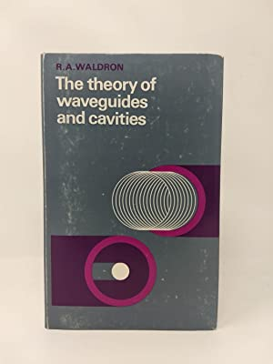 THE THEORY OF WAVEGUIDES AND CAVITIES: Waldron, R. A.