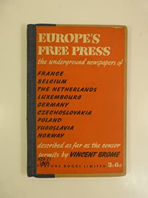 EUROPE'S FREE PRESS: THE UNDERGROUND NEWSPAPERS OF OCCUPIED LANDS DESCRIBED AS FAR AS THE ...