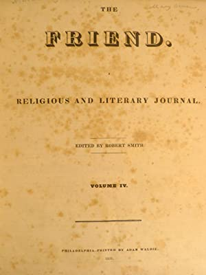 THE FRIEND: RELIGIOUS AND LITERARY JOURNAL: VOLUME IV: Smith, Robert (Editor)