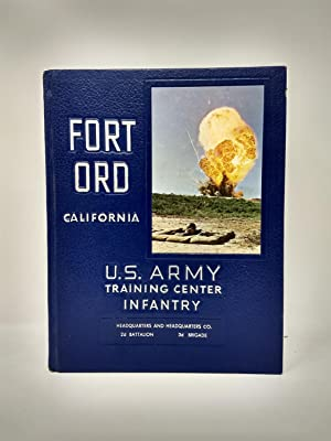 FORT ORD CALIFORNIA U. S. ARMY TRAINING CENTER INFANTRY : HEADQUARTERS AND HEADQUARTERS CO. 2d ...