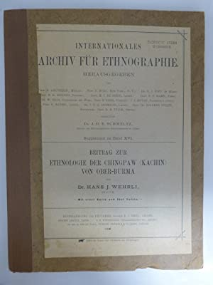 INTERNATIONALE ARCHIV FUR ETHNOGRAPHIE -- THE ETHNOLOGY CHINGPAW (KACHIN) FROM UPPER BURMA: ...