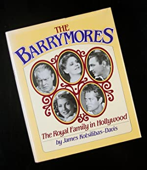 The Barrymores - the Royal Family in Hollywood: James Kotsilibas - Davis