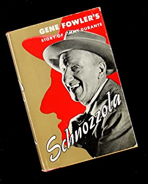 Schbozzola - The Story of Jimmy Durante: Gene Fowler