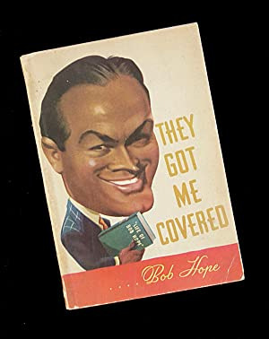 They Got Me Covered: Bob Hope