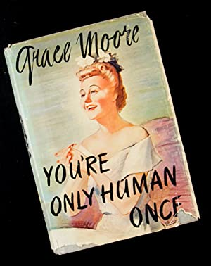 You're Only Human Once: Grace Moore