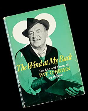 The Wind at My Back: The Life and Times of Pat O'Brien By Himself: Pat O'Brien