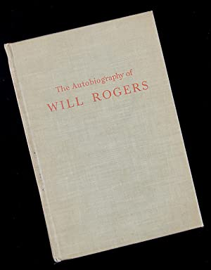 The Autobiography of Will Rogers: Will Rogers