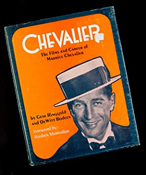 Chevalier - The Films and Career of Maurice Chevalier: Gene Ringgold and DeWitt Boden
