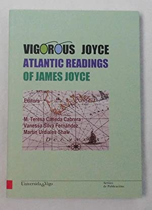 Vigorous Joyce: Atlantic Readings of James Joyce (Monografías da Universidade de Vigo.Humanidades...