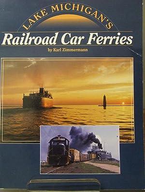 Lake Michigan's Railroad Car Ferries: Zimmermann, Karl
