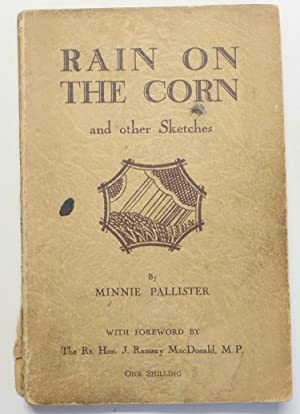 Rain on the Corn and other Sketches: Pallister, Minnie