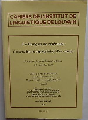 Le français de référence : Constructions et approprations d'un concept. Cahiers de l'...