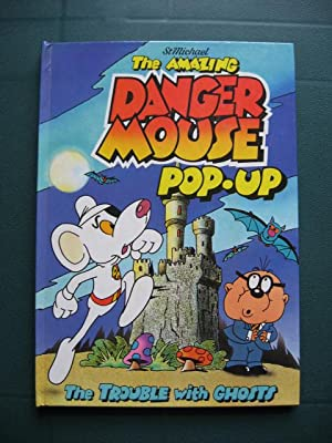 The Amazing Dangermouse Pop-up : The Trouble with Ghosts