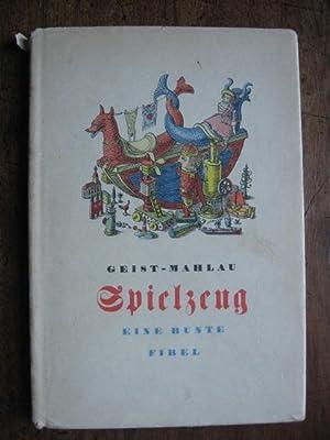 Spielzeug : Eine bunte Fibel: Geist, Hans-Friedrich