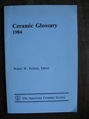 Ceramic Glossary 1984: Perkins, Walter W. (ed)