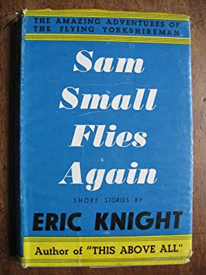 Sam Small Flies Again : The Amazing: Knight, Eric