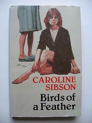 Birds of a Feather: Sibson, Caroline