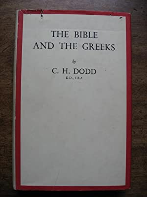The Bible and the Greeks: Dodd, C. H.