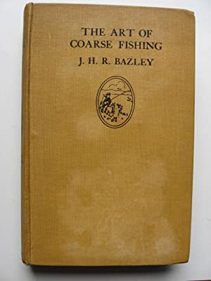 The Art of Coarse Fishing : A Practical Treatise on the Sport and Choice of Tackle and Water.: ...