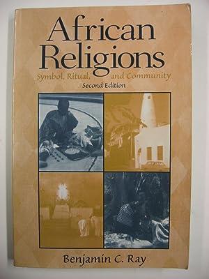 African Religions : Symbol, Ritual, and Community.: Ray, Benjamin C.