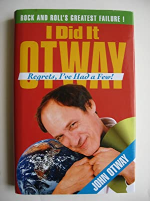 I Did It Otway : Regrets, I've Had a Few!