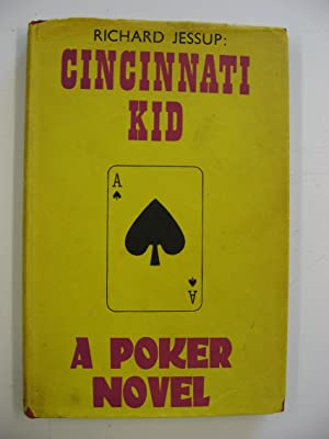 The Cincinnati Kid : A Poker Novel
