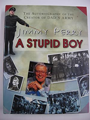 A Stupid Boy : The Autobiography of the Creator of Dad's Army