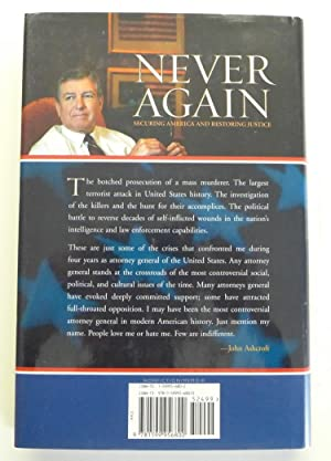 Never Again : Securing America and Restoring Justice: Ashcroft, John