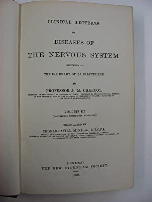 Clinical Lectures on Diseases of the Nervous System. Volume III.: Charcot, J. M.