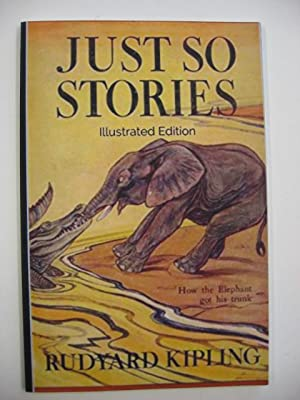 Just So Stories : Illustrated Edition