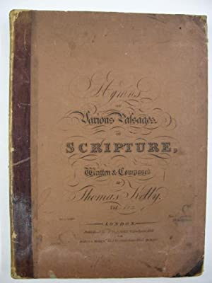 Hymns on Various Passages of Scripture, Written & Composed by Thomas Kelly. Vols 1 & 2