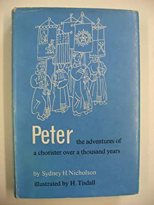 Peter : The Adventures of a Chorister over a Thousand Years