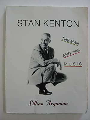 Stan Kenton : The Man and his Music