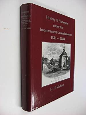 History of Harrogate under the Improvement Commissioners, 1841-1884