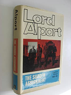 The Sudden Assignment : Central Africa 1961-63