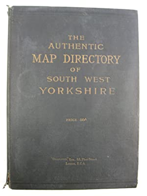 The Authentic Map Directory of South-West Yorkshire including the whole of the Industrial Area of...
