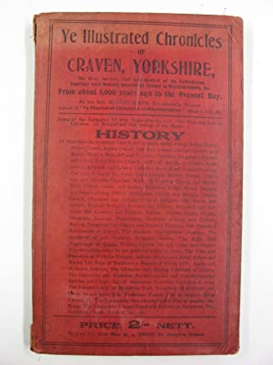 Ye Illustrated Chronicles and Catholic History of Craven, Yorkshire, From about 1,000 years ago t...