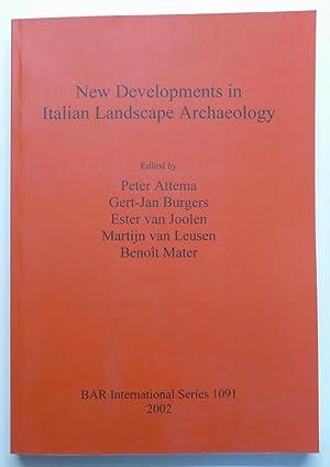 New Developments in Italian Landscape Archaeology: Attema, Peter; Burgers, Gert-Jan; van Joolen, ...
