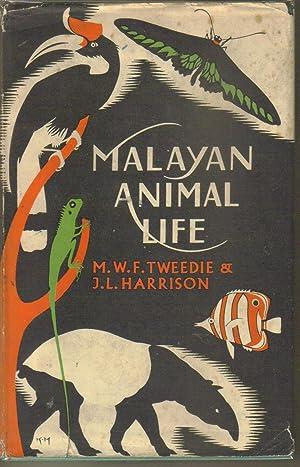 Malayan Animal Life: Tweedie, M W