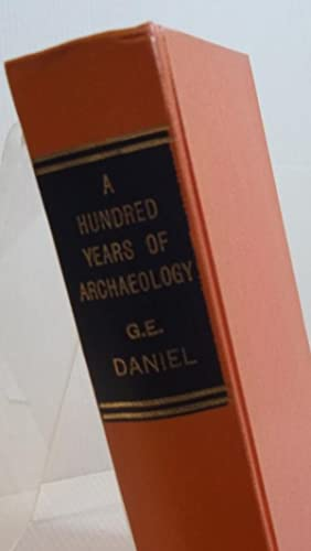 A Hundred Years of Archaeology: Glyn E. Daniel