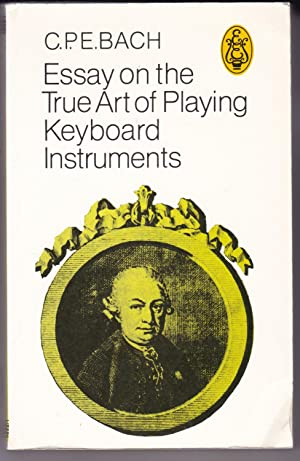 c.p.e. bach essay on the true art of playing keyboard instruments