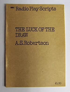 The Luck of the Draw (BBC Radio: A.S. Robertson